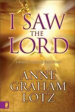 I Saw the Lord: A Wake-Up Call for Your Heart, Lotz, Anne Graham, Good Book