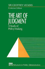 The Art of Judgment: A Study of Policy Making (Rethinking Public Administration)