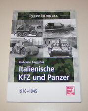 Italienische KFZ und Panzer - 1916 bis 1945 - Typenkompass!