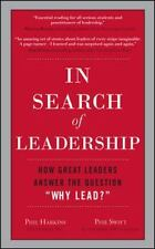 """In Search of Leadership : How Great Leaders Answer the Question """"Why Lead?""""..."""