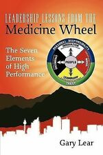 Leadership Lessons from the Medicine Wheel by Gary Lear (2009, Paperback)