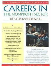The Harvard Business School Guide to Careers in the Nonprofit Sector (A Harvard