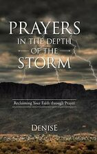 Prayers in the Depth of the Storm : Reclaiming Your Faith by Denise PB Book NEW