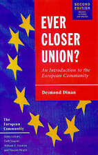 Ever Closer Union?: An Introduction to European Integration by Desmond Dinan...