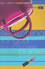 Searching for God in a Bottomless Purse: On Faith (Real Life Stuff for Women), N