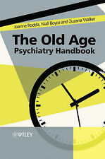 The Old Age Psychiatry Handbook: A Practical Guide by N. P. Boyce, Joanne...
