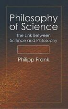 Philosophy of Science : The Link Between Science and Philosophy by Philipp...