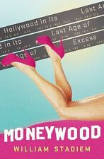 Moneywood: Hollywood in Its Last Age of Excess