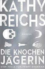 Kathy Reichs - Die Knochenjägerin Vier Fälle für Tempe Brennan