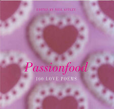 Passionfood: 100 Love Poems, Neil Astley