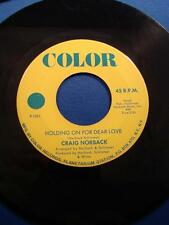 Craig Norback Color Holding On For Dear Love Pray For Me 45 Excellent