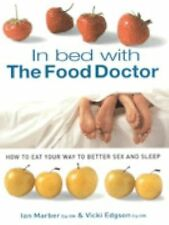 In Bed With The Food Doctor: How to Eat Your Way to Better Sex and Sleep