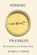 Finding Franklin : The Untold Story of a One Hundred and Sixty-Five Year...