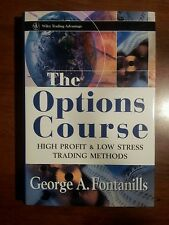 The Options Course: High Profit & Low Stress Trading Methods - George Fontanills