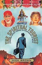 Brown, Mick Spiritual Tourist: A Personal Odyssey Through the Outer Reaches of B