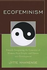 Ecofeminism : Towards Integrating the Concerns of Women, Poor People, and...
