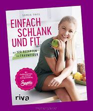Sophia Thiel Einfach schlank  Mit 120 Rezepten zur Traumfigur - Ernährungstipps