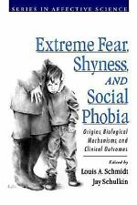 Extreme Fear, Shyness, and Social Phobia (Series in Affective Science)