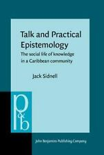 Talk and Practical Epistemology: The social life of knowledge in a Caribbean com