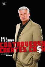 Eric Bischoff: Controversy Creates Cash (WWE)-ExLibrary