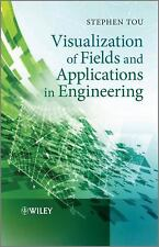 Visualization of Fields and Applications in Engineering by Stephen Tou (2011,...