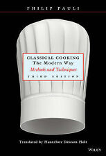 Classical Cooking the Modern Way: Methods and Techniques by Eugen Pauli,...