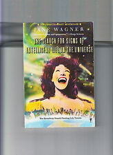 THE SEARCH FOR SIGNS OF INTELLIGENT LIFE-IN UNIVERSE JANE WAGNER-1ST PB 1987-VG+