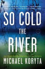 So Cold the River by Michael Koryta (2011, Paperback)