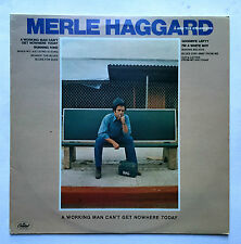 MERLE HAGGARD - A WORKING MAN CAN'T GET NOWHERE TODAY * VINYL LP * FREE P&P UK