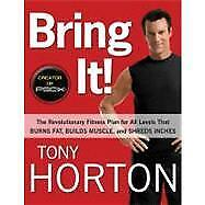 Bring It! : The Revolutionary Fitness Plan for All Levels That Burns Fat, Bui...