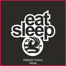 Eat Sleep Vauxhall Decal,Vinyl, Sticker, Car, JDM, EURO, Corsa, Astra, N2184