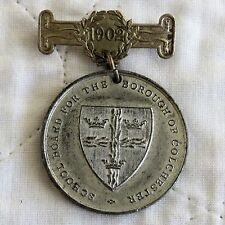 1902 SCHOOL BOARD FOR THE BOROUGH OF COLCHESTER AWARD MEDAL
