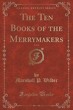 The Ten Books of the Merrymakers, Vol. 6 (Classic Reprint) by Marshall P...
