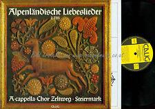 LP-- ALPENLÄNDISCHE LIEBESLIEDER // A CAPELLA CHOR ZELTWEG
