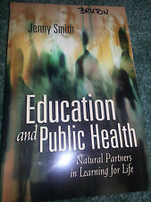 Education and Public Health : Natural Partners in Learning for Life by Smith J.
