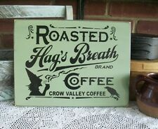 Hag's Breath Coffee Witch Wood Primitive Sign Painted Kitchen Sage Plaque