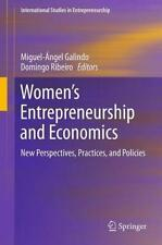 Women's Entrepreneurship and Economics: New Perspectives, Practices, and Policie