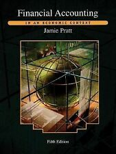 Financial Accounting : In an Economic Context by Jamie Pratt (2002, Hardcover)