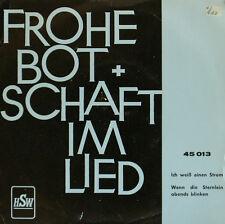 """FROHE BOTSCHAFT IM LIED - ICH WEISS EINEN STROM VERLAG WETZLAR 7""""SINGLES (h48)"""