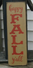 PRIMITIVE  COUNTRY HAPPY FALL Y'ALL SIGN vertical~ harvest