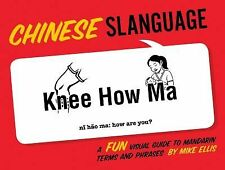 Chinese Slanguage: A Fun Visual Guide to Mandarin Terms and Phrases English and