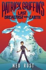 Patrick Griffin's Last Breakfast on Earth (Patrick Griffin and the Three Worlds)