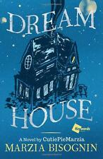 Dream House: A Novel  by CutiePieMarzia by Marzia Bisognin Hardcover BRAND NEW