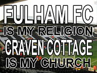 Fulham is my Religion Craven Cottage is my Church Sign, Metal Aluminium