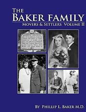 Movers and Settlers: Movers and Settlers: the Baker Family by Phillip Baker...