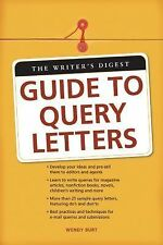 The Writer's Digest Guide to Query Letters by Wendy Burt and Wendy...