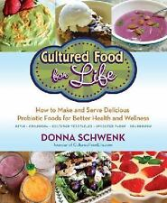 Cultured Food for Life : How to Make and Serve Delicious Probiotic Foods for Be…
