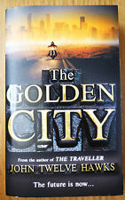 John Twelve Hawks THE GOLDEN CITY 2011 ED PB ONCE READ Traveller Fourth Realm