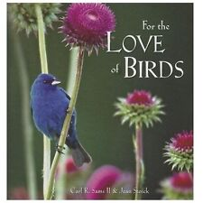 NEW - For the Love of Birds by Sams II, Carl R; Stoick, Jean