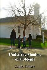 Under the Shadow of a Steeple by Carol Kinsey (2013, Paperback)